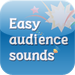 Easy audience sounds